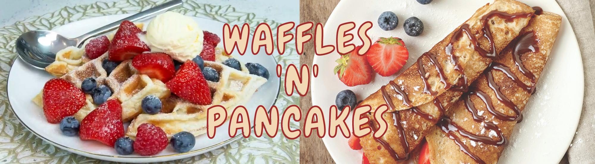 Waffles 'n' Pancakes
