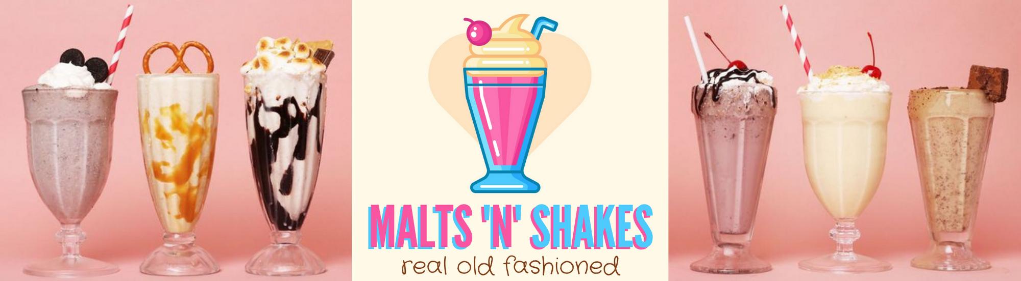Malts 'n' Shakes